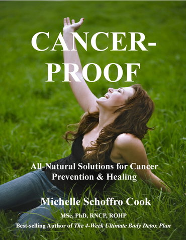 Cancer-Proof by best-selling author Dr. Michelle Schoffro Cook, PhD, DNM